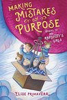 Making Mistakes on Purpose (Ms. Rapscott's Girls Book 2)