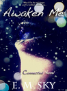 Awaken Me (Connected, #1)