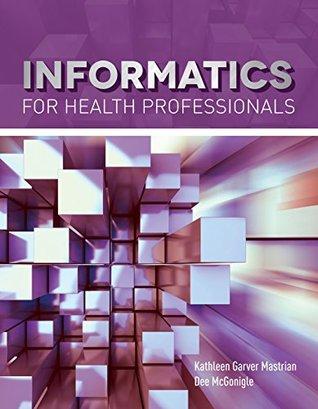 Informatics for Health Professionals (Navigate 2 Advantage Access)