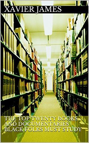The Top Twenty Books and Documentaries Black Folks Must Study
