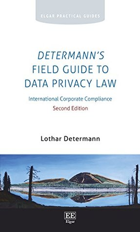Determann's Field Guide to Data Privacy Law: International Corporate Compliance