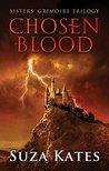 Chosen Blood (The Sisters' Grimoire #2)