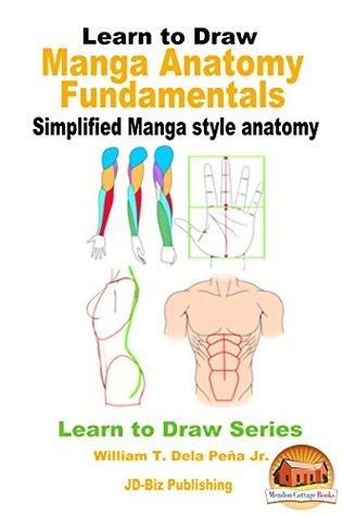 Learn to Draw - Manga Anatomy Fundamentals - Simplified Manga style anatomy (Learn to Draw Series Book 23)