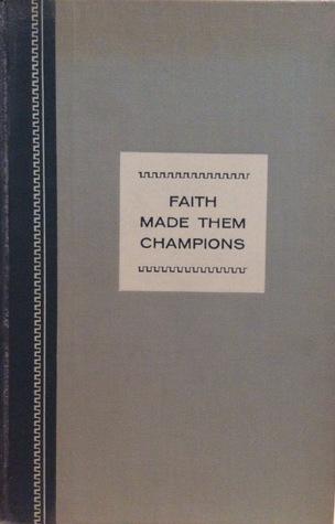 Faith Made Them Champions