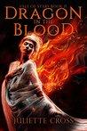 Dragon in the Blood by Juliette Cross