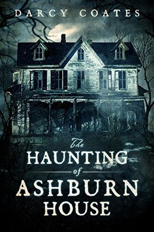 The Haunting of Ashburn House by Darcy Coates