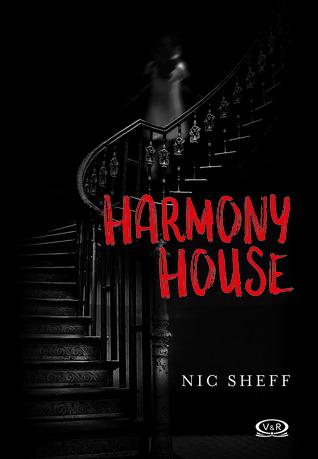 Harmony House - Nic Sheff