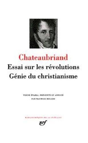 Essai sur les révolutions; Génie du Christianisme