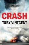CRASH: A High Speed Thriller Set in the World of Formula 1 (Matt Straker Book 2)