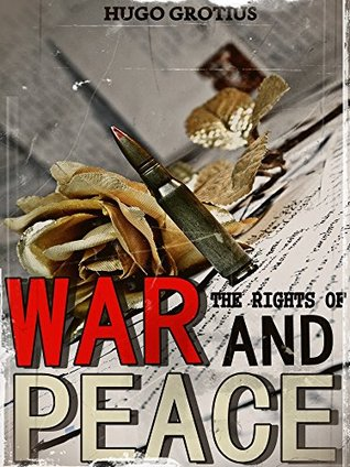 The Rights of War and Peace (Interesting Ebooks)