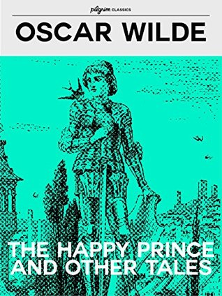 The Happy Prince and Other Tales (Pilgrim Classics Annotated)
