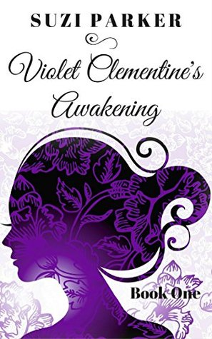 Violet Clementine's Awakening (Sex In the South: The Fiction Series Book 1)