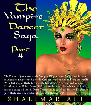 The Vampire Dancer Saga, Part 4: The Peacock Queen marries the Vampire King