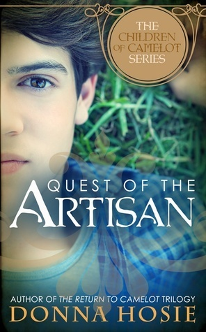Quest of the Artisan(The Children of Camelot 2)