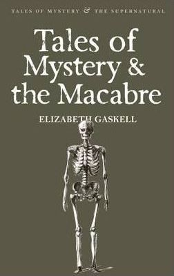 Ebook Tales of Mystery & the Macabre by Elizabeth Gaskell TXT!