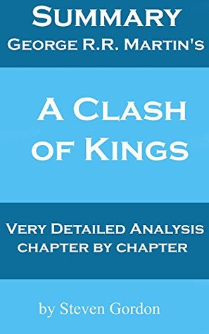 Summary & Analysis of A Clash of Kings by George R.R. Martin (Game of Thrones Summary & Analysis Book 2)