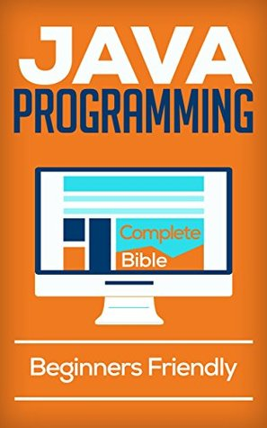 Java Programming for Beginners: Learn with Complete Bible