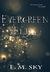 Evergreen Elix by E.M. Sky