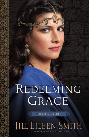 Redeeming Grace: Ruth's Story (Daughters of the Promised Land, #3)