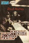 Derrama whisky sobre tu amigo muerto