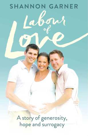 Labour of Love: A  Story of Generosity, Hope and Surrogacy