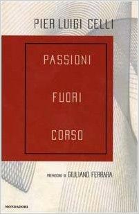 Passioni fuori corso by Pier Luigi Celli