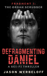 The Organ Scrubber (The Defragmenting Daniel Trilogy #1)