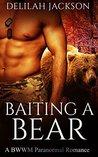 Baiting A Bear: An Interracial BWWM BBW Paranormal Shifter Romance (African American Multicultural Romance)