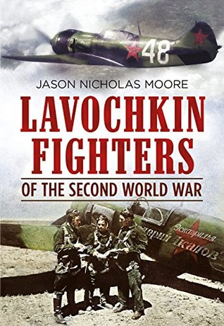 Lavochkin Fighters of the Second World War