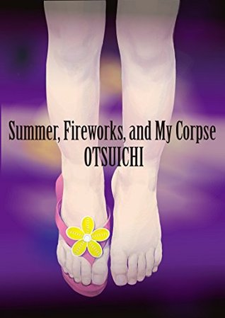 Summer,  Fireworks, and My Corpse