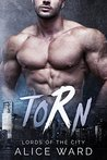 Torn (Lords of the City, #1)