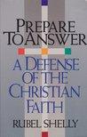 Prepare to Answer: A Defense of the Christian Faith