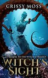 Witch's Sight (Witch's Trilogy Book 0)