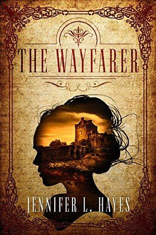 The Wayfarer: A Time Travel Romance(The Wayfarer  1) - Jennifer L. Hayes