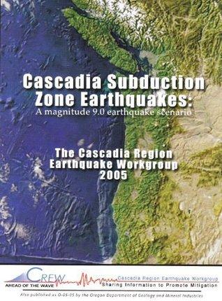 cascadia-subduction-zone-earthquakes-a-magnitude-9-0-earthquake-scenario