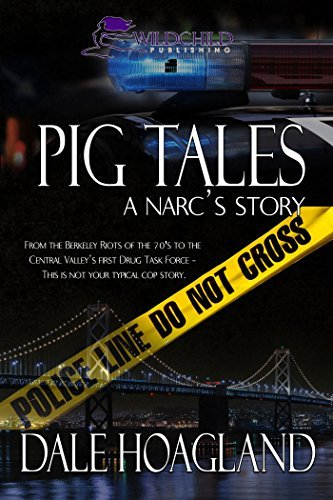 Pig Tales: A Narc's Story