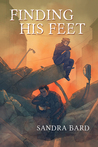 Finding His Feet by Sandra Bard