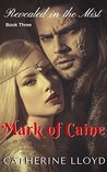Mark of Caine Trilogy: Book Three: Revealed in the Mist (Victorian Villains)