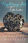 Fighting for Tara by Sunanda J. Chatterjee