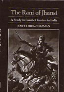 The Rani of Jhansi: A Study in Female Heroism in India