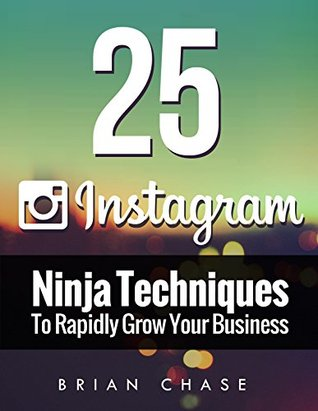 instagram-marketing-25-instagram-ninja-techniques-to-rapidly-grow-your-business