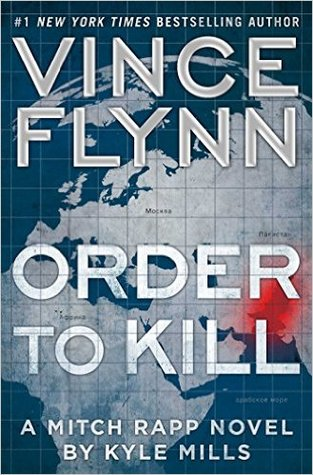 Order to Kill (Mitch Rapp, #15)