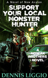 Support Your Local Monster Hunter (Nowak Brothers #3)