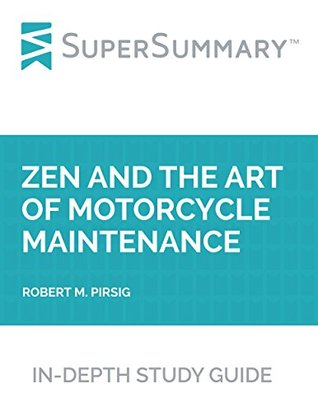 Study Guide: Zen and the Art of Motorcycle Maintenance by Robert M. Pirsig