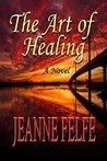 The Art of Healing: A Novel