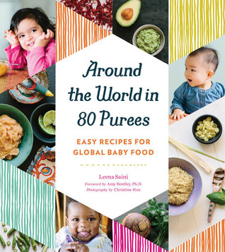 Around the World in 80 Purees: Easy Global Cuisine for Tiny Taste Buds