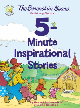 The Berenstain Bears 5-Minute Inspirational Stories: Read-Along Classics