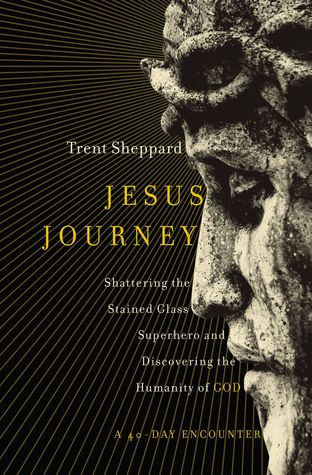 Jesus Journey by Trent Sheppard