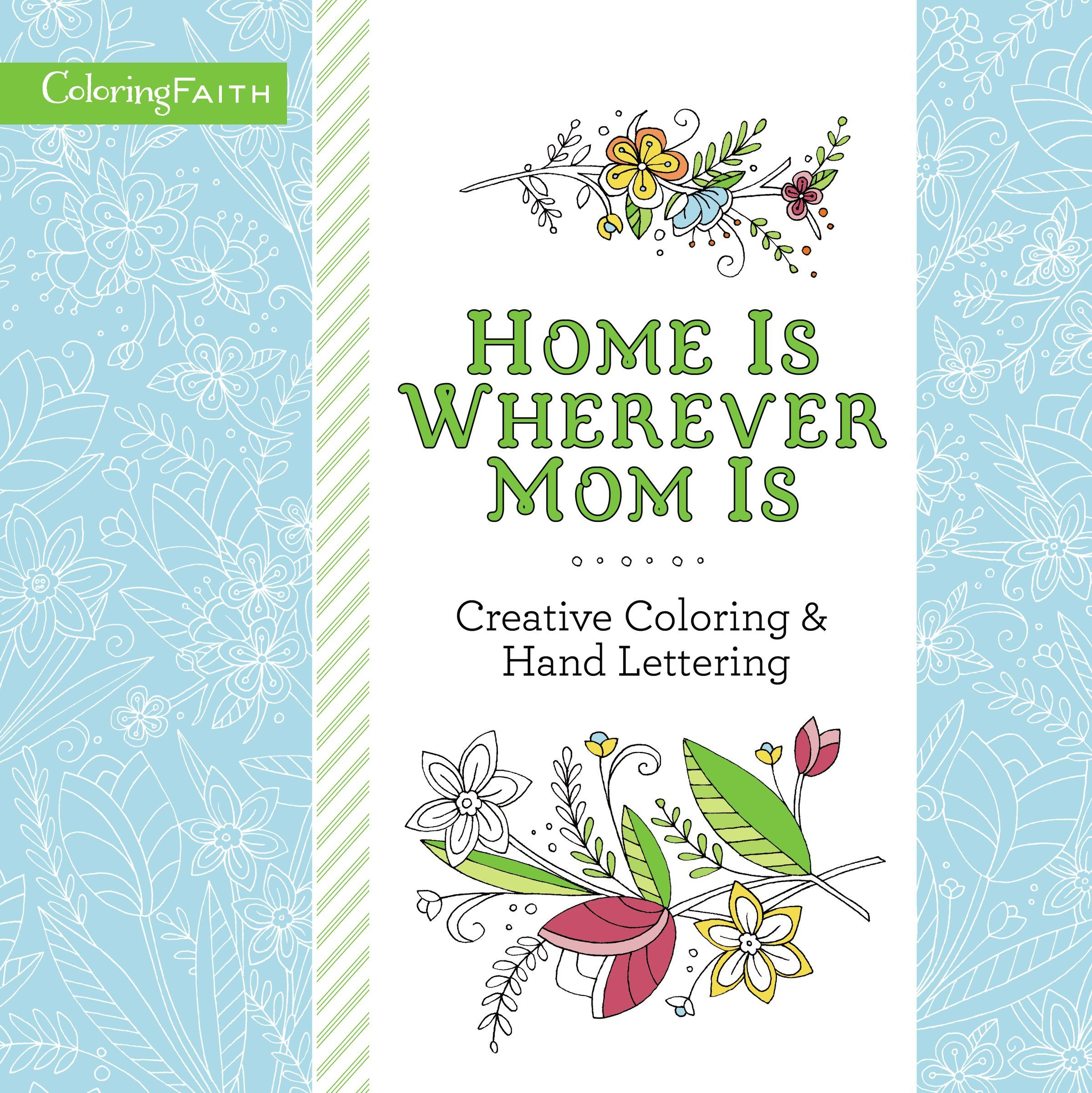 Home Is Wherever Mom Is Adult Coloring Book: Creative Coloring and   Hand Lettering