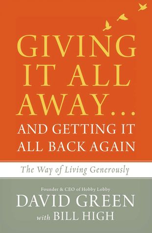 Giving It All Away…and Getting It All Back Again by David Green